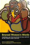 Beyond Women's Words: Feminisms and the Practices of Oral History in the Twenty-First Century