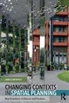 Changing Contexts in Spatial Planning: New Directions in Policies and Practices