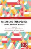 Assembling Therapeutics (Open Access): Cultures, Politics and Materiality