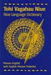 Tohi Vagahau Niue: Niue Language Dictionary: Niuean-English