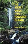 The Hiker's Guide to the Hawaiian Islands