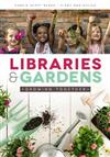 Libraries and Gardens: Growing Together