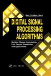 Digital Signal Processing Algorithms: Number Theory, Convolution, Fast Fourier Transforms, and Applications