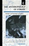 The Anthropology of Europe: Identities and Boundaries in Conflict