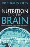 Nutrition for the Brain: Feeding Your Brain for Optimum Performance