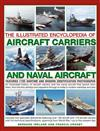 Illustrated Encyclopedia of Aircraft Carriers and Naval Aircraft