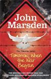 The Tomorrow Series: Tomorrow When the War Began: Book 1