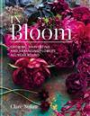 In Bloom: Growing, harvesting and arranging flowers all year round