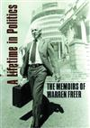 A Lifetime in Politics: The Memoirs of Warren Freer