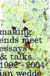 Making Ends Meet: Essays & Talks 1992-2004