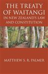 The Treaty of Waitangi: In New Zealands Law and Constitution