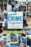 Fighting Crime Together: The Challenges of Policing & Security Networks