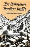 The Unknown Pauline Smith: Unpublished and Out of Print Stories, Diaries and Other Prose Writings