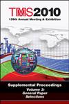 TMS 2010 139th Annual Meeting and Exhibition: Supplemental Proceedings General Paper Selections