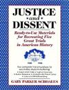 Justice and Dissent: Ready-to-Use Materials for Recreating Five Great Trials in American History