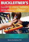 Buckleitner's Guide to Using Tablets with Young Children Buckleitner's Guide to Using Tablets with Young Children