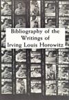 Bibliography of the Writing of Irving Louis Horowitz 1951-1984: Presented in Honor of His 55th Birthday by Colleagues and Friends