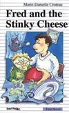 Fred and the Stinky Cheese
