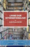 Living Our Internationalism The First Thirty Years of the International Institute for Research & Education