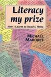Literacy My Prize: How I Learnt to Read and Write