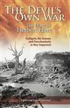 The Devil's Own War: The Diary of Herbert Hart: Gallipoli, the Somme and Passchendaele as they happened