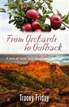 From Orchards to Outback: Maggie Dares to Follow Her Dream-but Will Her Dream be the Death of Her?or Will Love Triumph?