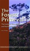 The Forest Primeval - The Geologic History of Wood and Petrified Forests