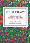Plum Crazy: A Book About Beach Plums