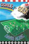 Goals for Gold!: A Tale of Footballing Magic and Mayhem