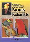 Australian Long and Broad-tailed Parrots and New Zealand Kakarikis: Their Management, Care and Breeding