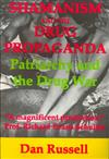 Shamanism and the Drug Propaganda: The Birth of Patriarchy and the Drug War
