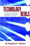 Technology Deals, Case Studies for Officers, Directors, Investors, and General Counsels about IPO's, Mergers, Acquisitions, Venture Capital, Licensing, Litigation, Settlements, Due Diligence and Patent Strategies