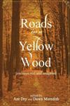 Roads in a Yellow Wood: Journeys real and imagined