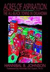 Acres of Aspiration: The All-Black Towns of Oklahoma