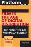 Platform Papers 12: Film in the Age of Digital Distribution: The Challenge for Australian Content