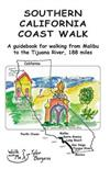 Southern California Coast Walk, Malibu to the Tijuana River: Walk the Southern California Coast in One Go, or Short Sections.