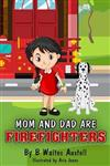 Mom and Dad Are Firefighters