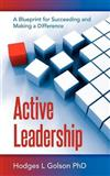 Active Leadership: A Blueprint for Succeeding and Making a Difference