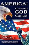 America! Can You Hear God Calling?