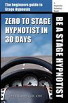 Zero to Stage Hypnotist in 30 Days