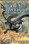 The Secret Empire: Book Three of the Iron Dragon Series