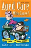 Aged Care, Who Cares?: Where? How? & How Much?