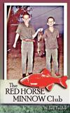The Red Horse Minnow Club