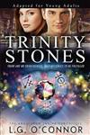 Trinity Stones: Adapted for Young Adults