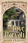 For the Love of Parvati: An Anita Ray Mystery