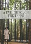 A Path through the trees: Mary Sutherland - forester, botanist & women's advocate