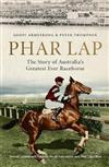 Phar Lap: The Story of Australia's Greatest Ever Racehorse