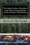 The Real Sedro-Woolley and Other Imaginings of the Pacific Northwest