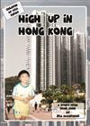 High Up In Hong Kong: A story from Hong Kong