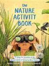 The Nature Activity Book: 99 Ideas for Activities in the Natural World of Aotearoa New Zealand: 2020